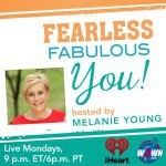 Tune in Monday evenings 9pm ET/6pm PT for Fearless Fabulous You! hosted by Melanie Young on W$WN- the Women 4 Women Network and iHeart Radio. Each week Melanie interviews inspiring women and experts in health, wellness and nutrition