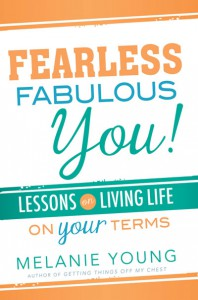 fearless-fabulous-you-lessons-on-living-life-on-your-terms-melanie-young-978-1-4621-1544-0
