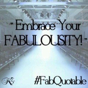 embrace your fabulosity