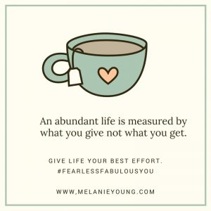 an-abundant-life-is-based-on-what-you-give-and-not-what-you-get